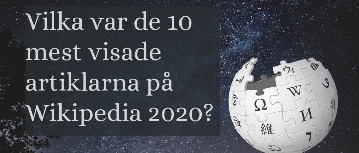 De mest visade artiklarna på Svenskspråkiga Wikipedia 2020